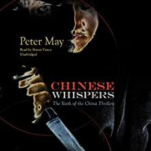 Chinese Whispers: The China Thrillers, Book 6 | Livre audio Auteur(s) : Peter May Narrateur(s) : Simon Vance