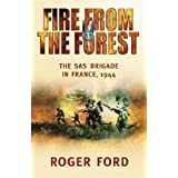 Fire from the Forest: The SAS Brigade in France, 1944 (Cassell Military Paperbacks) by Ford, Roger Cassell Military...