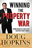 Winning The Property War: Finding Success as a Real Estate Investor in Today's Market
