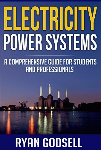 Electricity Power Systems: A Comprehensive Guide for Students and Professionals (Electrical Engineering Book 3) (Power Engineering compare prices)