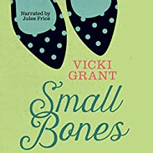 Small Bones: Secrets (       UNABRIDGED) by Vicki Grant Narrated by Jules Price