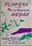 img - for FLOWERS OF THE SOUTHWEST Mesas POPULAR SERIES NO. 5 book / textbook / text book