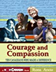 Courage and Compassion: Ten Canadians...