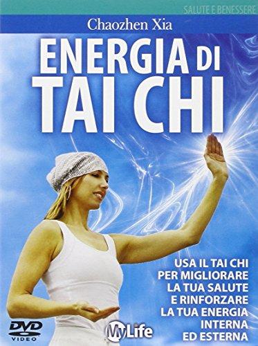 Energia di tai chi. Usa il tai chi per migliorare la tua salute e rinforzare la tua energia interna ed esterna. DVD