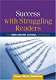 Irene West Gaskins Success with Struggling Readers: The Benchmark School Approach (Solving Problems in the Teaching of Literacy)