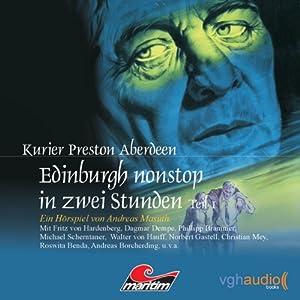 Edinburgh nonstop in zwei Stunden - Teil 1 (Kurier Preston Aberdeen 6) Hörspiel
