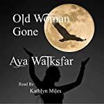 Old Woman Gone: Special Crimes Team Volume 3 | Aya Walksfar
