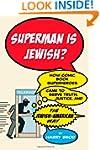 Superman Is Jewish?: How Comic Book S...