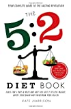 Book - The 5:2 Diet Book: Feast for 5 Days a Week and Fast for just 2 to Lose Weight, Boost Your Brain and Transform Your Health