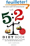 The 5:2 Diet Book: Feast for 5 Days a...