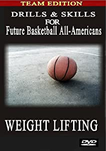 Drills & Skills for Future basketball All-Americans (Weight Lifting)