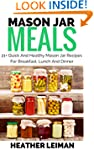 Mason Jar Meals: 21+ Quick And Health...