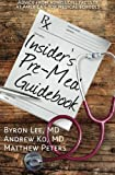img - for Insider's Pre-Med Guidebook: Advice from admissions faculty at America's top medical schools book / textbook / text book