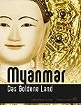Myanmar: Das Goldene Land