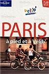 Paris a pied et a velib' -2e ed.