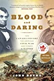 img - for Blood and Daring: How Canada Fought the American Civil War and Forged a Nation book / textbook / text book