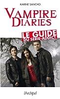 Vampire diaries, le guide du series-addict (Arts, littérature et spectacle)
