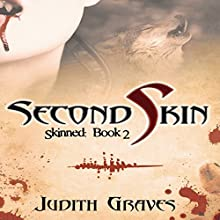 Second Skin: Skinned, Book 2 (       UNABRIDGED) by Judith Graves Narrated by Elizabeth Semida