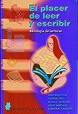 El Placer De Leer Y Escribir. Antología De Lecturas. (Lengua, literatura y redacción)