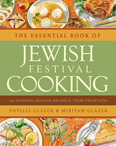 The Essential Book of Jewish Festival Cooking: 200 Seasonal Holiday Recipes and Their Traditions PDF