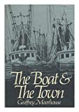 The Boat and the Town (0316580600) by Moorhouse, Geoffrey