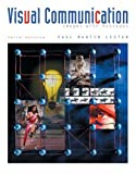 Visual Communication: Images with Messages (with InfoTrac) (0534562442) by Lester, Paul Martin