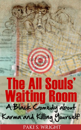 Book: The All Souls' Waiting Room - A Black Comedy about Karma and Killing Yourself by Paki S. Wright