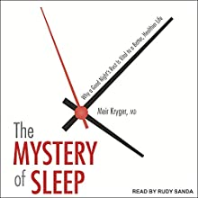 The Mystery of Sleep: Why a Good Night's Rest Is Vital to a Better, Healthier Life Audiobook by Meir Kryger Narrated by Rudy Sanda