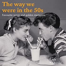 Way We Were In The 1950S (Favourite Songs and Golden Memories)