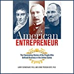 American Entrepreneur: The Fascinating Stories of the People Who Defined Business in the United States | Larry Schweikart,Lynne Pierson