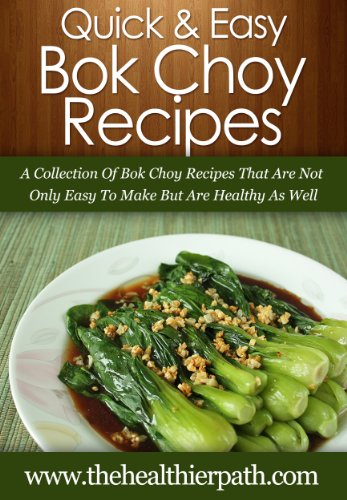 bok-choy-recipes-a-collection-of-bok-choy-recipes-that-are-not-only-easy-to-make-but-are-healthy-as-