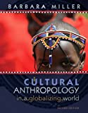 Cultural Anthropology in a Globalizing World (2nd Edition)