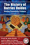 The History of Barrios Unidos: Healing Community Violence (Hispanic Civil Rights)