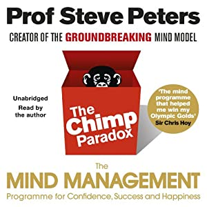 The Chimp Paradox: The Acclaimed Mind Management Programme to Help You Achieve Success, Confidence and Happiness by Audiobooks