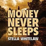 Money Never Sleeps | Stella Whitelaw