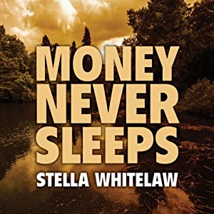 Money Never Sleeps | [Stella Whitelaw]