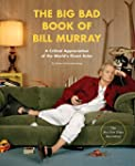 The Big Bad Book of Bill Murray: A Cr...