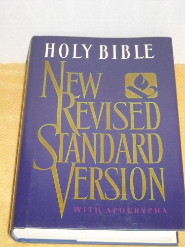 THE HOLY BIBLE containing the Old and New Testaments with the Apocryphal/Deuterocanonical Books, New Revised Standard Version, Collins Publishers