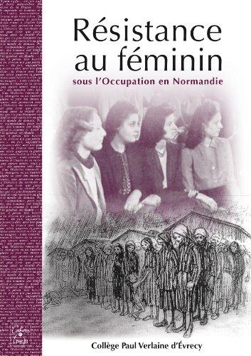 Résistance au féminin sous l'Occupation en Normandie