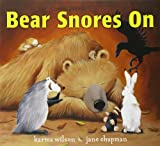 Karma Wilson Bear Snores on