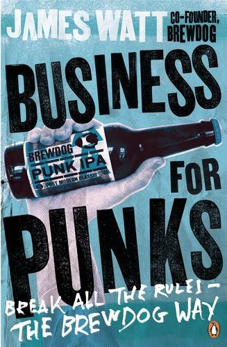 business-for-punks-break-all-the-rules-the-brewdog-way