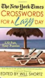 The New York Times Crosswords for a Lazy Day: 130 Fun, Easy Puzzles (New York Times Crossword Puzzles)
