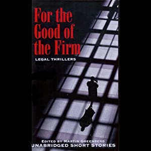 For the Good of the Firm: Legal Thrillers | [Martin Greenberg (edited by)]