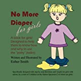 No More Diapers For Girls: 9781594332883 (Volume 1)