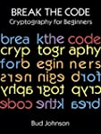 Break the Code: Cryptography for Begi...