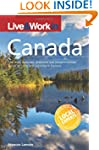 Live & Work in Canada: The most accur...