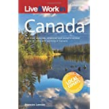 Live & Work in Canada: The most accurate, practical and comprehensive guide to living in Canadaby Frances Lemon