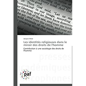 Nouvelle publication: Jacques Amar &#8220;Les identits religieuses dans le miroir des droits de l&#8217;homme. Contribution  une sociologie des droits de l&#8217;homme&#8221;