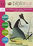 img - for Le Bibliobus: CP/Ce1 Livre De L'Eleve (Le Loup ET Les Sept Chevreaux) by Jakob et Wilhelm Grimm (2006-02-22) book / textbook / text book
