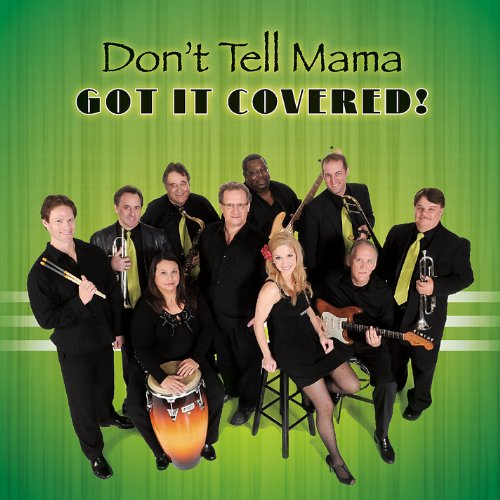 Don't Tell Mama - Got It Covered